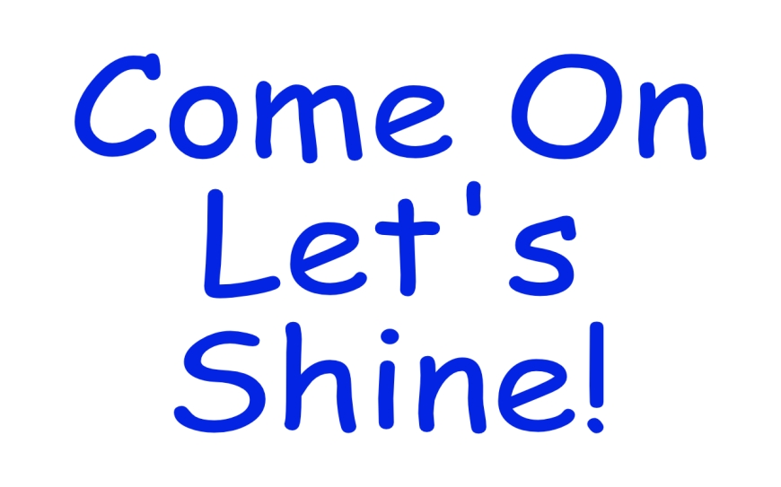 Come On Let's Shine